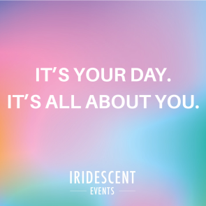 ITS YOUR DAY.ITS ALL ABOUT YOU.